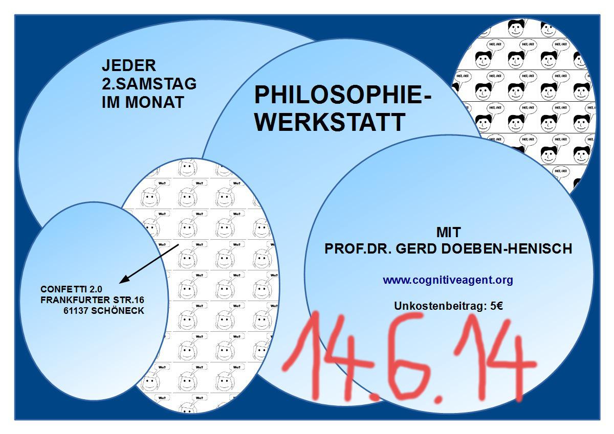 Einladung zur Philosophiewerkstatt Sa, 14.Juni 2014 (letztes Treffen vor der Sommerpause)